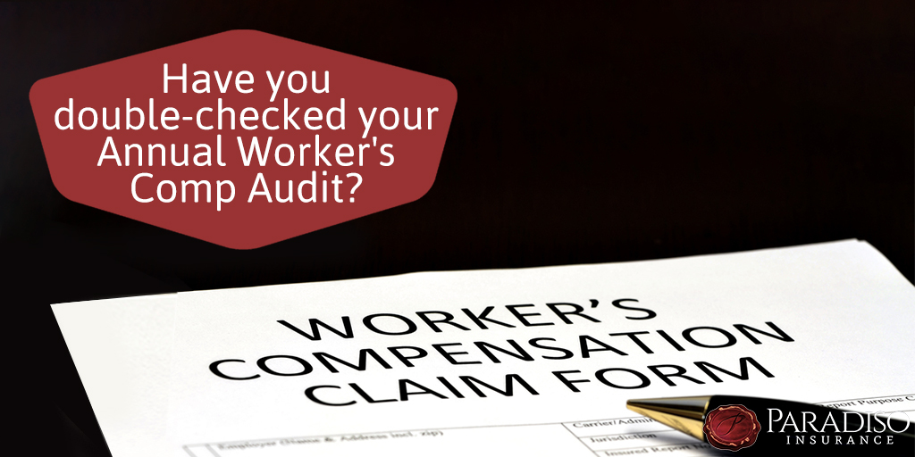 Have you double-checked your Annual Workers' Comp Audit?