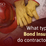 What Type of Bond Insurance Do Contractors Need?